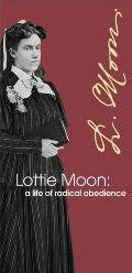 Lottie Moon: a life of radical obedience